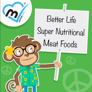 "Better Life ""Super Nutritional Meat Foods"""